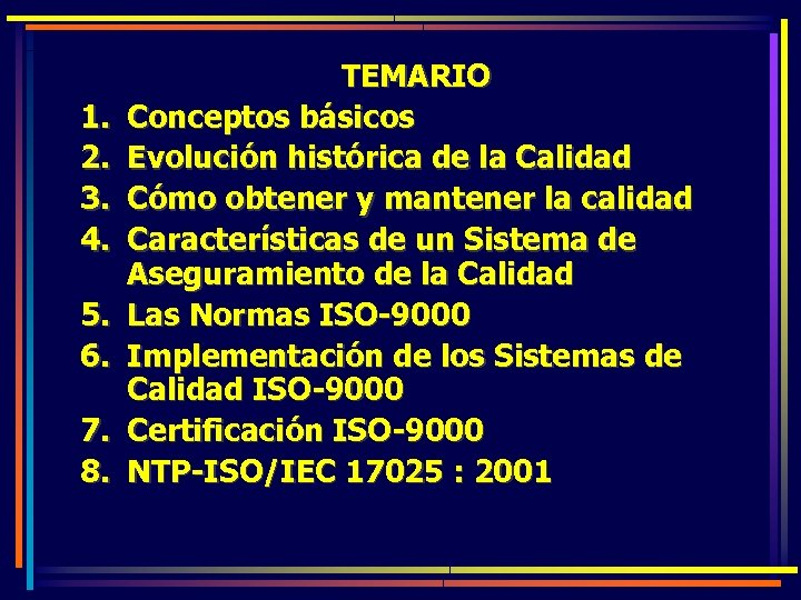 1. 2. 3. 4. 5. 6. 7. 8. TEMARIO Conceptos básicos Evolución histórica de