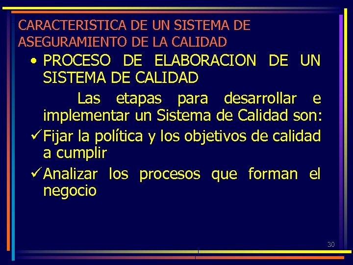 CARACTERISTICA DE UN SISTEMA DE ASEGURAMIENTO DE LA CALIDAD • PROCESO DE ELABORACION DE