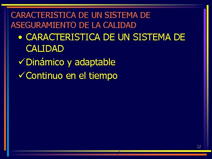 CARACTERISTICA DE UN SISTEMA DE ASEGURAMIENTO DE LA CALIDAD • CARACTERISTICA DE UN SISTEMA