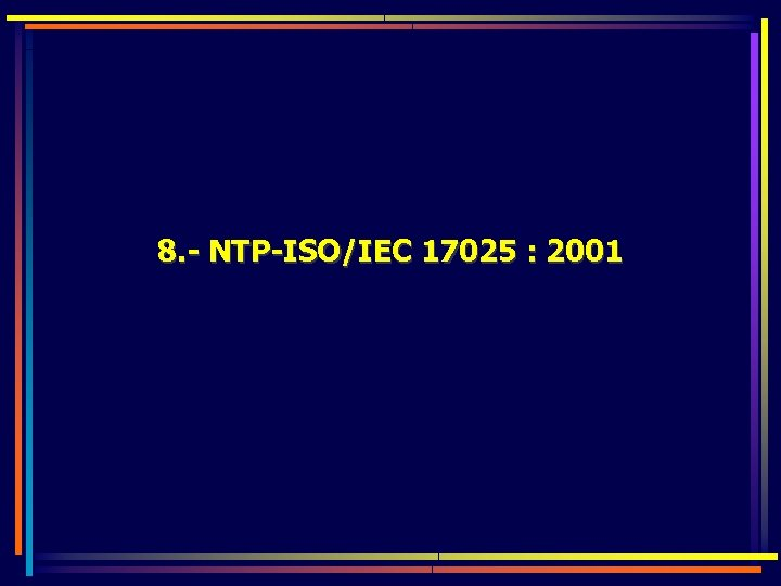 8. - NTP-ISO/IEC 17025 : 2001