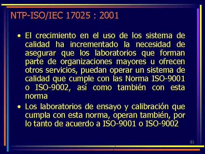 NTP-ISO/IEC 17025 : 2001 • El crecimiento en el uso de los sistema de