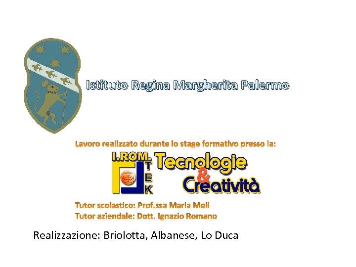 Istituto Regina Margherita Palermo Realizzazione: Briolotta, Albanese, Lo Duca