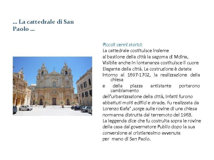 … La cattedrale di San Paolo … Piccoli cenni storici: La cattedrale costituisce insieme