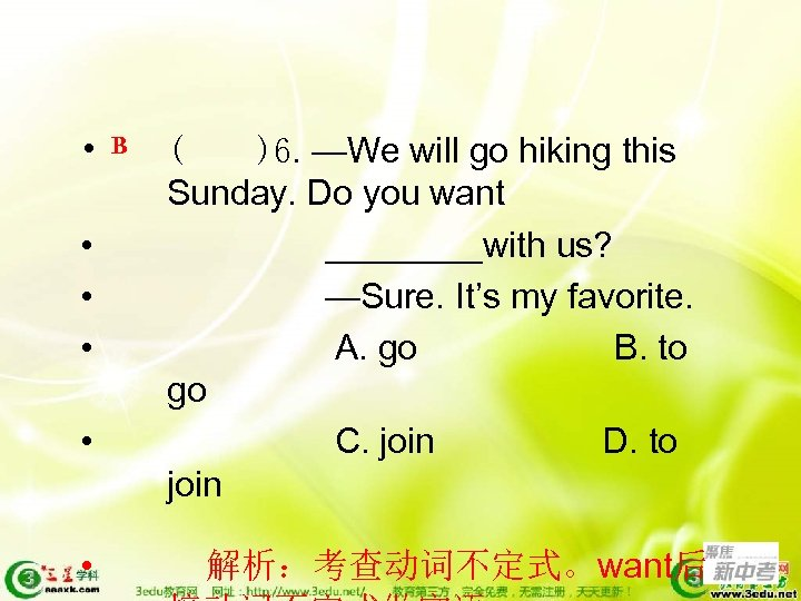 • • • B ( )6. —We will go hiking this Sunday. Do