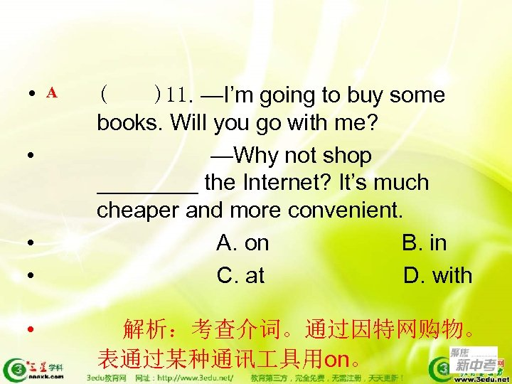 • • • A ( )11. —I'm going to buy some books. Will