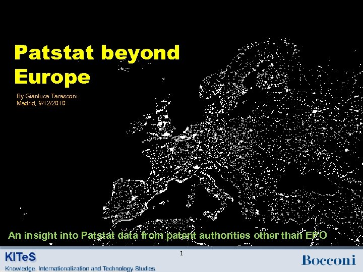 Patstat beyond Europe By Gianluca Tarasconi Madrid, 9/12/2010 An insight into Patstat data from