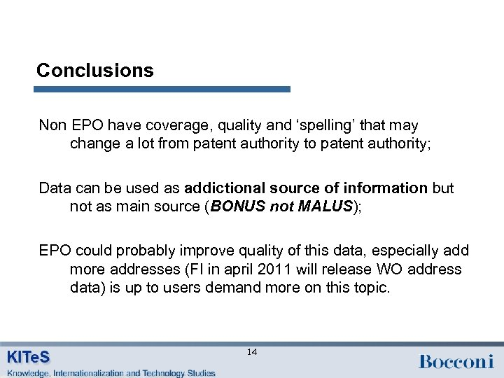 Conclusions Non EPO have coverage, quality and 'spelling' that may change a lot from