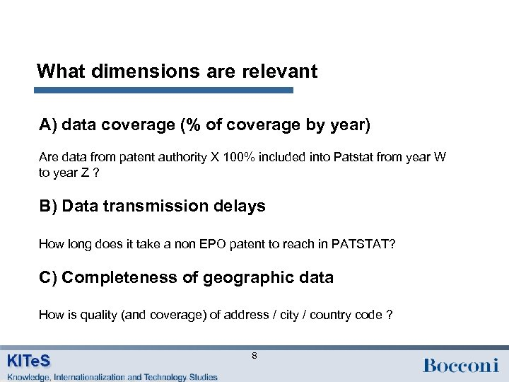 What dimensions are relevant A) data coverage (% of coverage by year) Are data