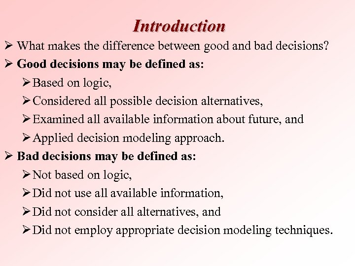 Introduction Ø What makes the difference between good and bad decisions? Ø Good decisions