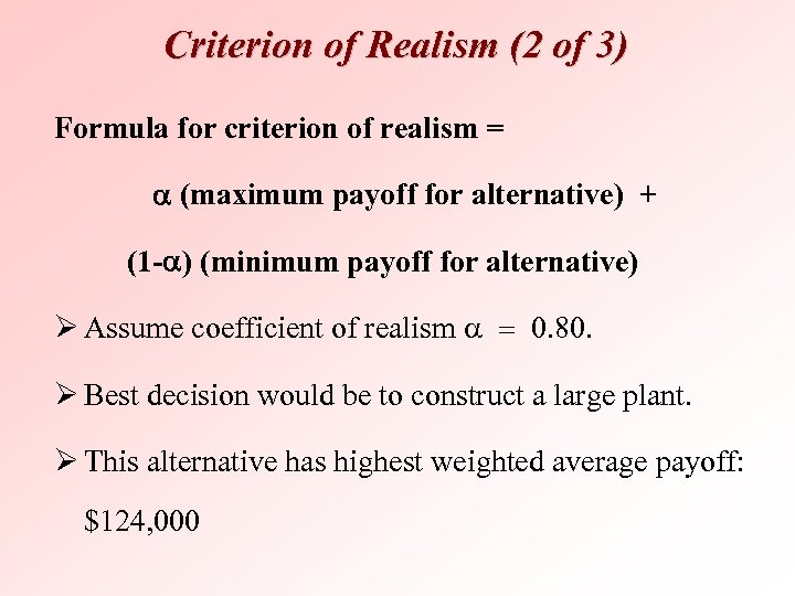 Criterion of Realism (2 of 3) Formula for criterion of realism = a (maximum