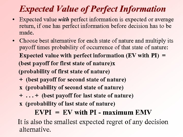Expected Value of Perfect Information • Expected value with perfect information is expected or