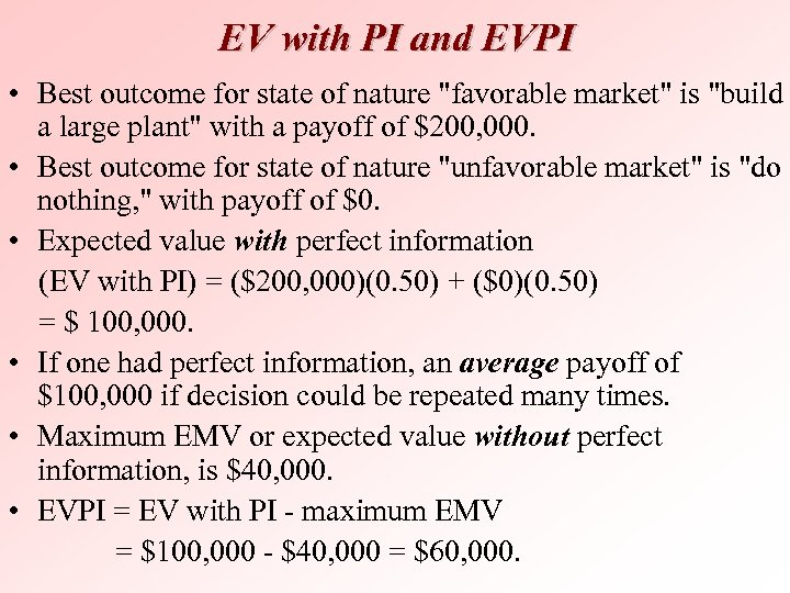 EV with PI and EVPI • Best outcome for state of nature