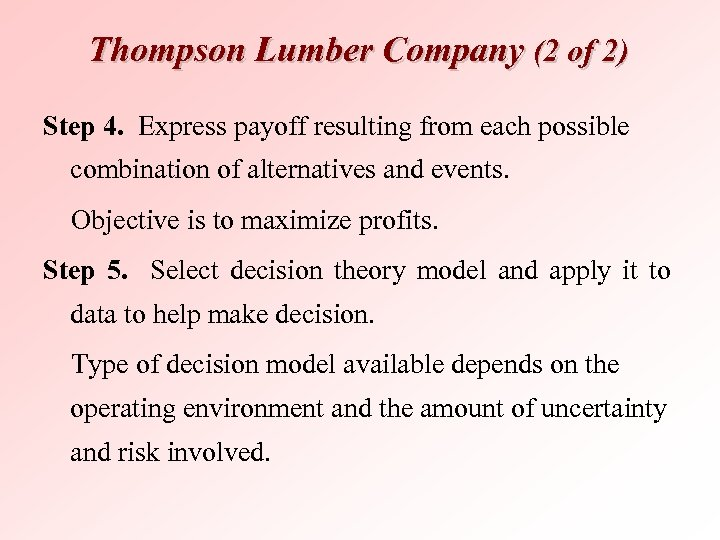 Thompson Lumber Company (2 of 2) Step 4. Express payoff resulting from each possible