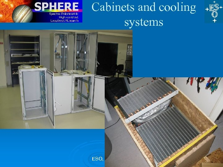 Cabinets and cooling systems ESO, 27 Nov 09