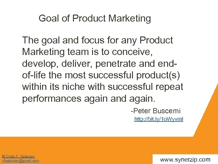 Goal of Product Marketing The goal and focus for any Product Marketing team is