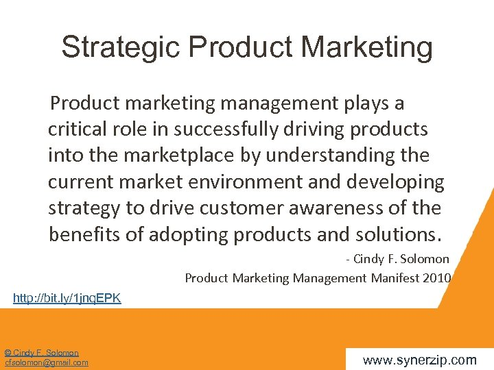 Strategic Product Marketing Product marketing management plays a critical role in successfully driving products