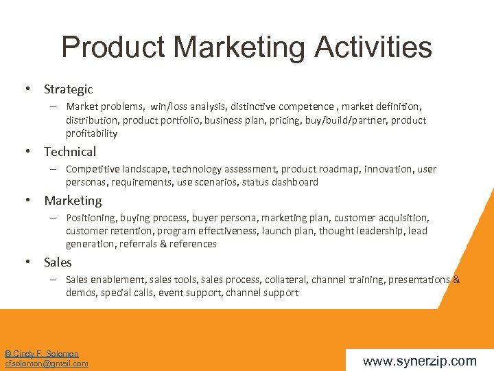 Product Marketing Activities • Strategic – Market problems, win/loss analysis, distinctive competence , market