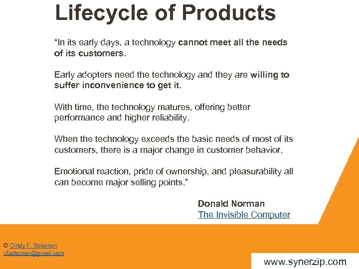 """Lifecycle of Products """"In its early days, a technology cannot meet all the needs"""