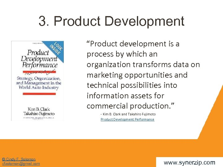 """3. Product Development """"Product development is a process by which an organization transforms data"""