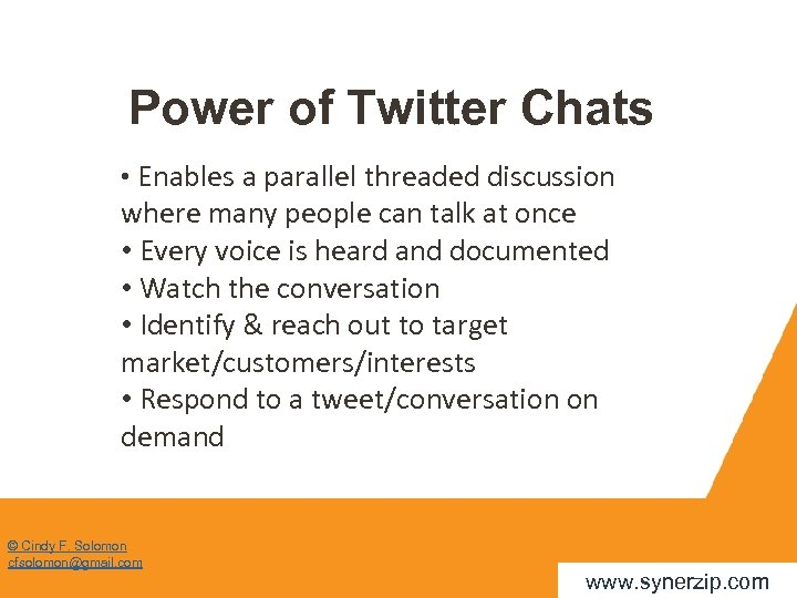 Power of Twitter Chats • Enables a parallel threaded discussion where many people can