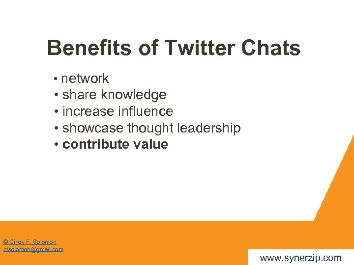 Benefits of Twitter Chats • network • share knowledge • increase influence • showcase
