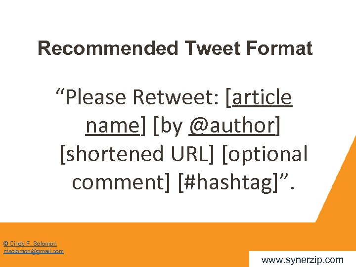 """Recommended Tweet Format """"Please Retweet: [article name] [by @author] [shortened URL] [optional comment] [#hashtag]""""."""