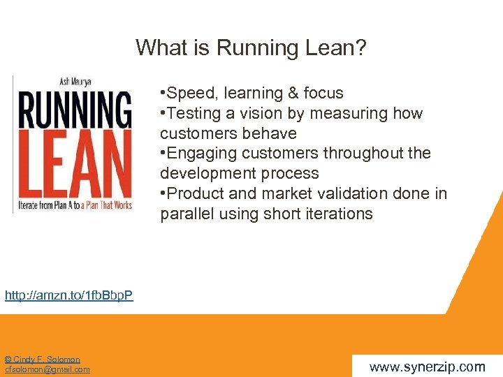 What is Running Lean? • Speed, learning & focus • Testing a vision by