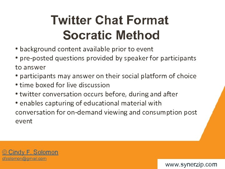 Twitter Chat Format Socratic Method • background content available prior to event • pre-posted