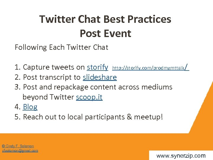 Twitter Chat Best Practices Post Event Following Each Twitter Chat 1. Capture tweets on