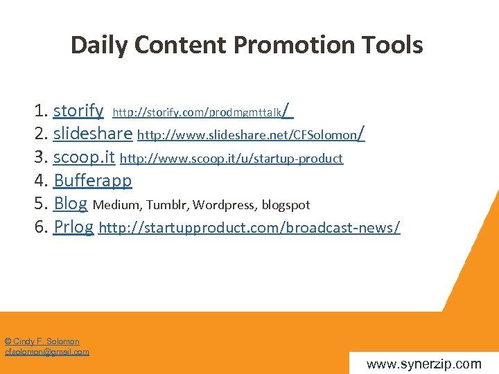 Daily Content Promotion Tools 1. storify http: //storify. com/prodmgmttalk/ 2. slideshare http: //www. slideshare.