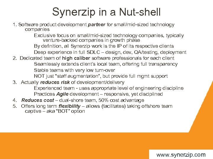 Synerzip in a Nut-shell 1. Software product development partner for small/mid-sized technology companies Exclusive