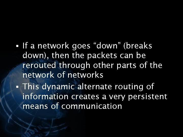 """§ If a network goes """"down"""" (breaks down), then the packets can be rerouted"""
