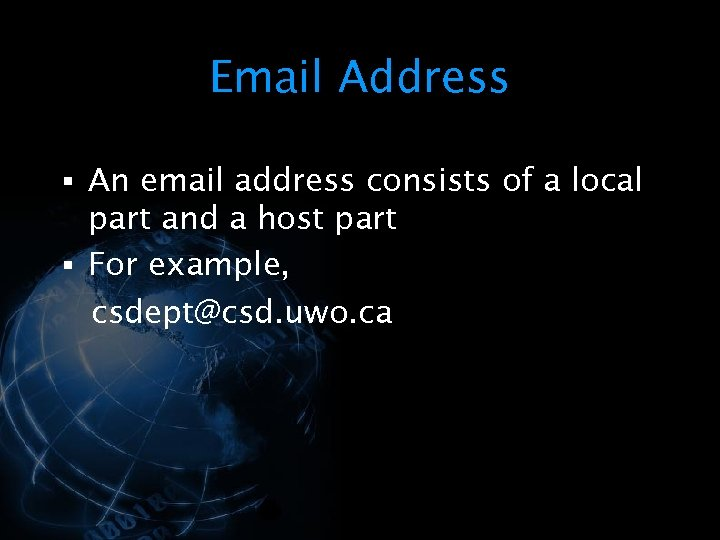 Email Address § An email address consists of a local part and a host