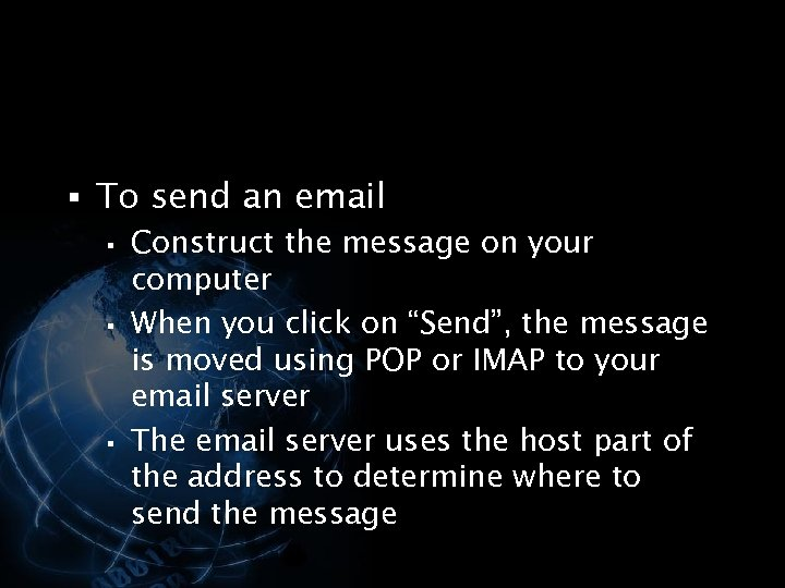 § To send an email § Construct the message on your computer § When