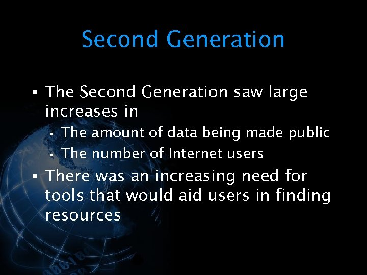 Second Generation § The Second Generation saw large increases in § § The amount