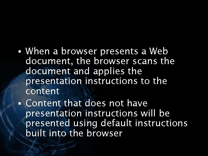 § When a browser presents a Web document, the browser scans the document and