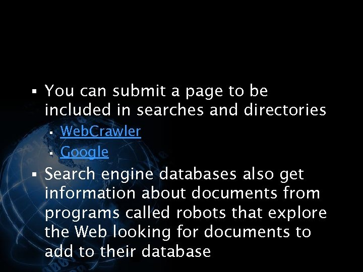 § You can submit a page to be included in searches and directories §