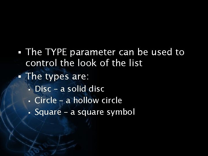 § The TYPE parameter can be used to control the look of the list