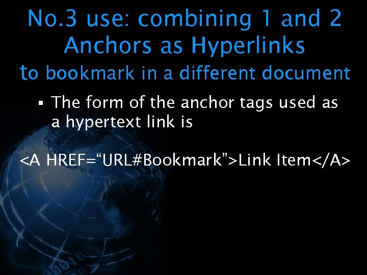 No. 3 use: combining 1 and 2 Anchors as Hyperlinks to bookmark in a