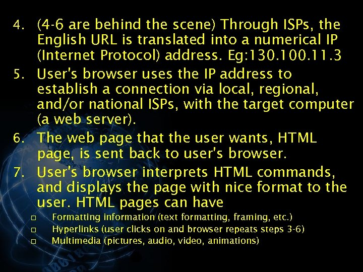 4. (4 -6 are behind the scene) Through ISPs, the English URL is translated