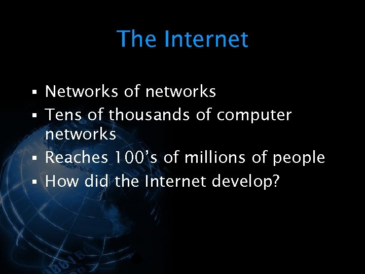The Internet § Networks of networks § Tens of thousands of computer networks §