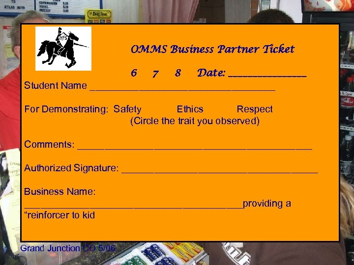 OMMS Business Partner Ticket 6 7 8 Date: ________ Student Name _________________ For Demonstrating: