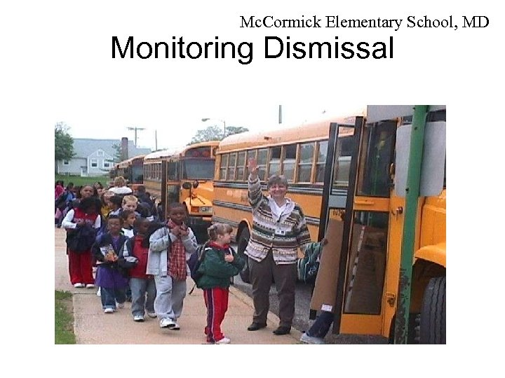 Mc. Cormick Elementary School, MD Monitoring Dismissal