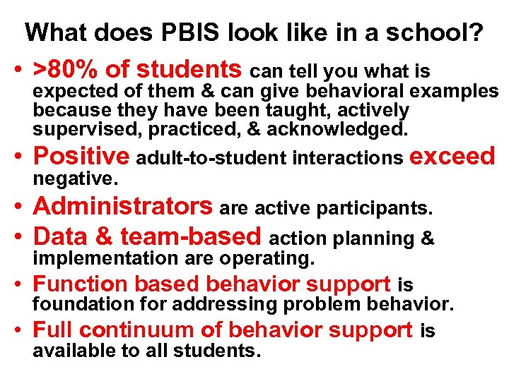 What does PBIS look like in a school? • >80% of students can tell