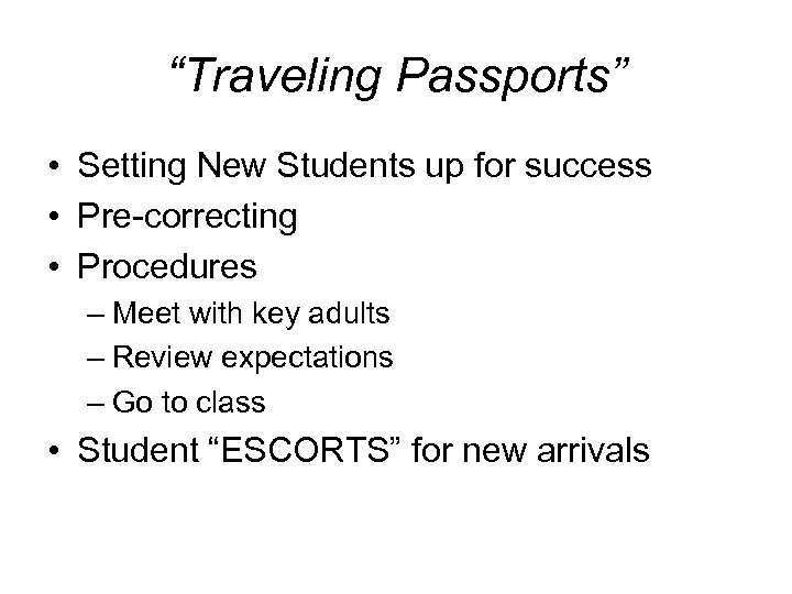 """Traveling Passports"" • Setting New Students up for success • Pre-correcting • Procedures –"