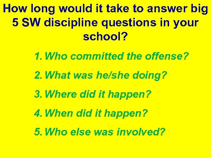 # Ref by would How long Students it take to answer big 5 SW