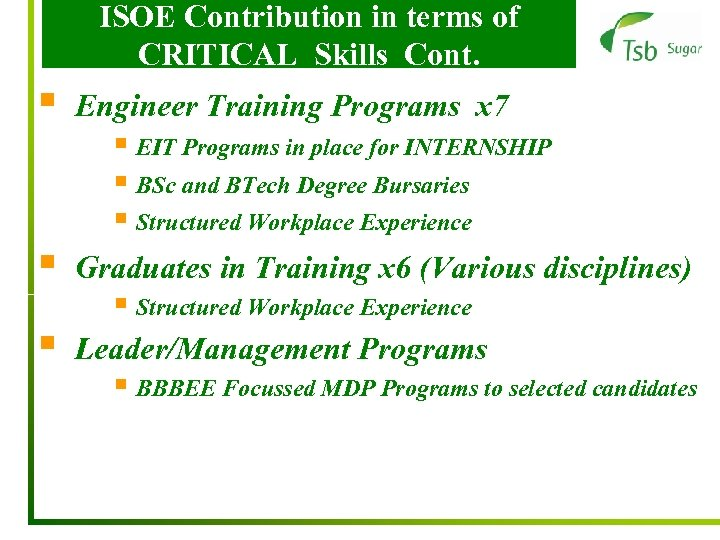 ISOE Contribution in terms of CRITICAL Skills Cont. § Engineer Training Programs x 7