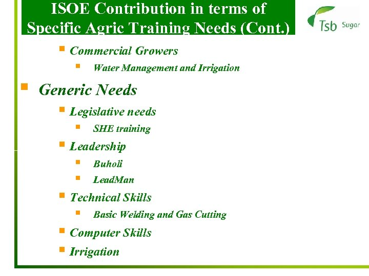 ISOE Contribution in terms of Specific Agric Training Needs (Cont. ) § Commercial Growers