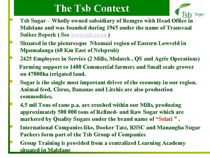 The Tsb Context § § § § Tsb Sugar – Wholly owned subsidiary of
