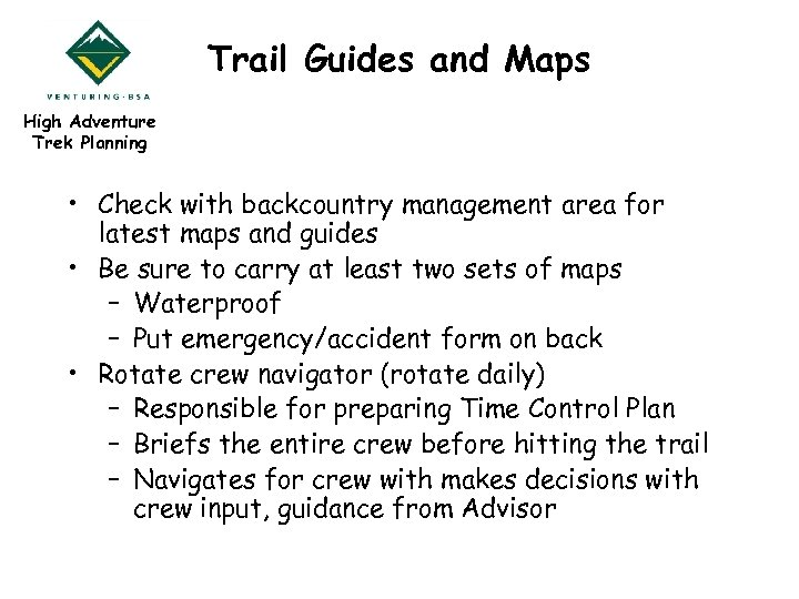 Trail Guides and Maps High Adventure Trek Planning • Check with backcountry management area